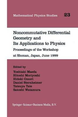 Noncommutative Differential Geometry and its Applications to Physics: Proceedings of the Workshop at Shonan, Japan, June 1999