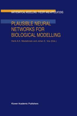 Plausible Neural Networks for Biological Modelling