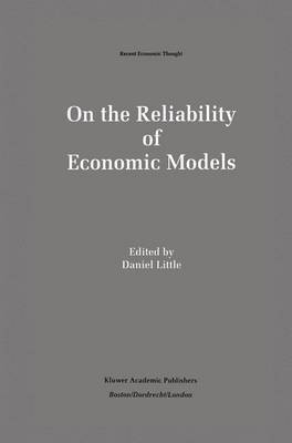 On the Reliability of Economic Models: Essays in the Philosophy of Economics