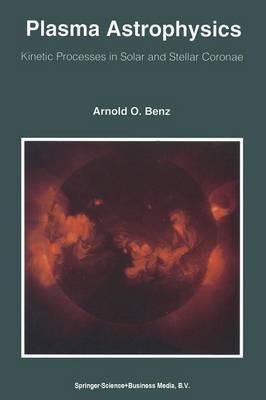 Plasma Astrophysics: Kinetic Processes in Solar and Stellar Coronae