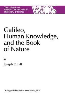 Galileo, Human Knowledge, and the Book of Nature: Method Replaces Metaphysics