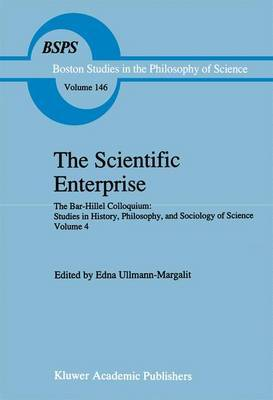 The Scientific Enterprise: Volume 4: The Bar-Hillel Colloquium: Studies in History, Philosophy, and Sociology of Science