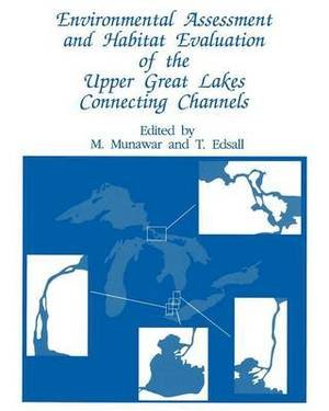 Environmental Assessment and Habitat Evaluation of the Upper Great Lakes Connecting Channels