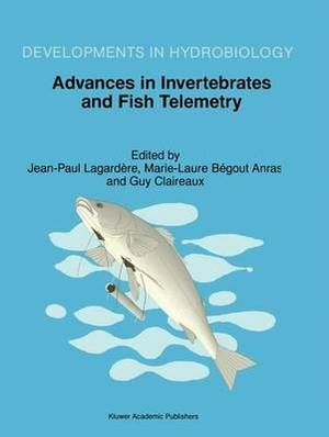 Advances in Invertebrates and Fish Telemetry: Proceedings of the Second Conference on Fish Telemetry in Europe, held in La Rochelle, France, 5-9 April 1997
