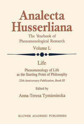 Life Phenomenology of Life as the Starting Point of Philosophy: Book III
