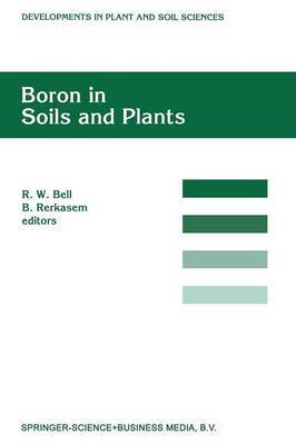 Boron in Soils and Plants: Proceedings of the International Symposium on Boron in Soils and Plants Held at Chiang Mai, Thailand, 7-11 September, 1997