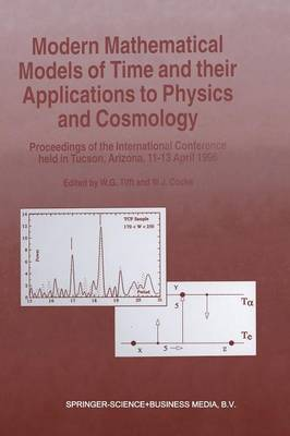 Modern Mathematical Models of Time and Their Applications to Physics and Cosmology: Proceedings