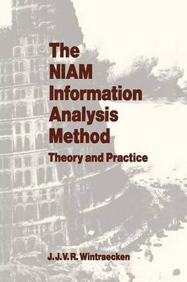 The NIAM Information Analysis Method: Theory and Practice