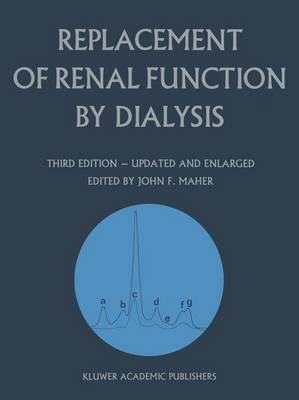 Replacement of Renal Function by Dialysis: A Textbook of Dialysis