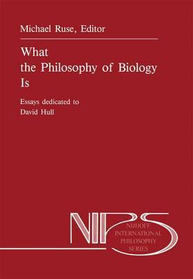 What the Philosophy of Biology Is: Essays dedicated to David Hull