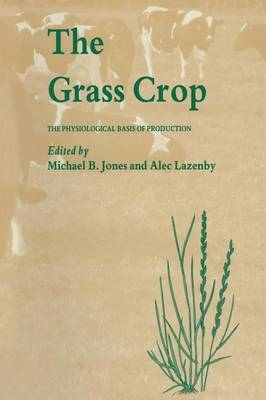 The Grass Crop: The Physiological basis of production