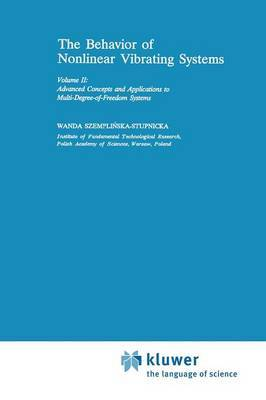 The Behaviour of Nonlinear Vibrating Systems: Volume II: Advanced Concepts and Applications to Multi-degree-of-freedom Systems