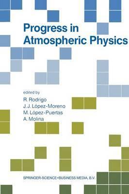Progress in Atmospheric Physics: Proceedings of the 15th Annual Meeting on Atmospheric Studies by Optical Methods, Held in Granada, Spain, 6-11 September 1987