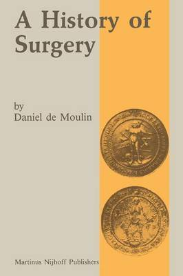 A history of surgery: with emphasis on the Netherlands