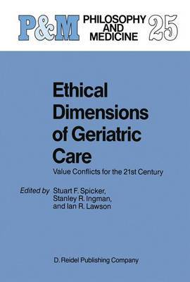 Ethical Dimensions of Geriatric Care: Value Conflicts for the 21st Century