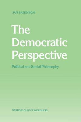 The Democratic Perspective: Political and Social Philosophy