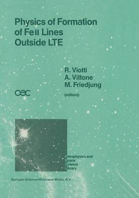 Physics of Formation of Feii Lines Outside LTE: Proceedings of the 94th Colloquium of the International Astronomical Union Held in Anacapri, Capri Island, Italy, 4-8 July 1986