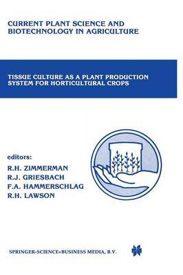 Tissue Culture as a Plant Production System for Horticultural Crops: Conference on Tissue Culture as a Plant Production System for Horticultural Crops, Beltsville, MD, October 20-23, 1985