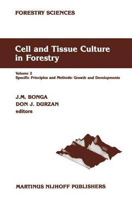 Cell and Tissue Culture in Forestry: Volume 2: Cell and Tissue Culture in Forestry Specific Principles and Methods: Growth and Developments