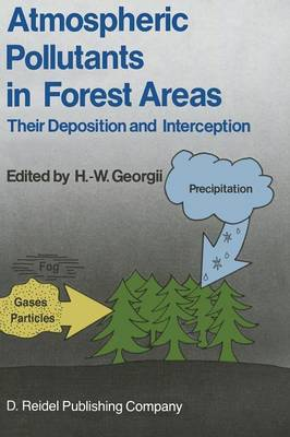 Atmospheric Pollutants in Forest Areas: Their Deposition and Interception