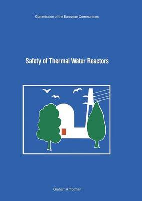 Safety of Thermal Water Reactors: Proceedings of a Seminar on the Results of the European Communities' Indirect Action Research Programme on Safety of Thermal Water Reactors, Held in Brussels, 1-3 October 1984