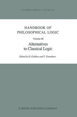 Handbook of Philosophical Logic: Volume III: Alternatives to Classical Logic