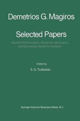 Selected Papers of Demetrios G. Magiros: Applied Mathematics, Nonlinear Mechanics, and Dynamical Systems Analysis