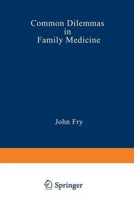 Common Dilemmas in Family Medicine