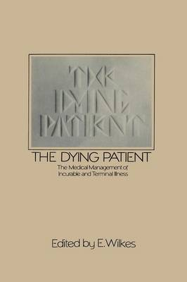 The Dying Patient: The Medical Management of Incurable and Terminal Illness