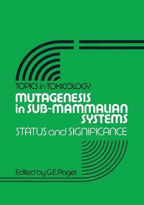Mutagenesis in Sub-Mammalian Systems: Status and Significance