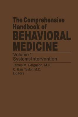 The Comprehensive Handbook of Behavioral Medicine: Volume 1: Systems Intervention