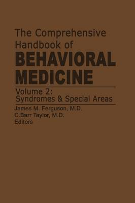 The Comprehensive Handbook of Behavioral Medicine: Volume 2: Syndromes and Special Areas
