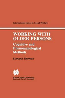 Working with Older Persons: Cognitive and Phenomenological Methods