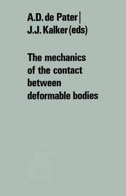 The mechanics of the contact between deformable bodies: Proceedings of the symposium of the International Union of Theoretical and Applied Mechanics (IUTAM) Enschede, Netherlands, 20-23 August 1974