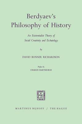 Berdyaev's Philosophy of History: An Existentialist Theory of Social Creativity and Eschatology