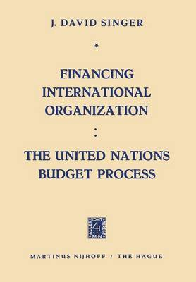 Financing International Organization: the United Nations Budget Process