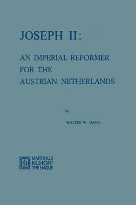 Joseph II: An Imperial Reformer for the Austrian Netherlands