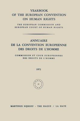 Yearbook of the European Convention on Human Rights / Annuaire De La Convention Europeenne Des Droits De L'homme: The European Commission and Europan Court of Human Rights / Commission Et Cour Europeennes Des Droits De L'homme
