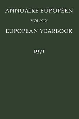 Annuaire Europeen / European Yearbook: Vol. XIX