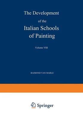 The Development of the Italian Schools of Painting: Volume VIII