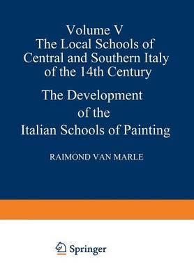 The Development of the Italian Schools of Painting: Volume 5
