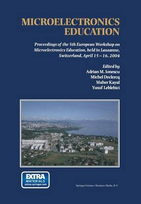 Microelectronics Education: Proceedings of the 5th European Workshop on Microelectronics Education, held in Lausanne, Switzerland, April 15-16, 2004