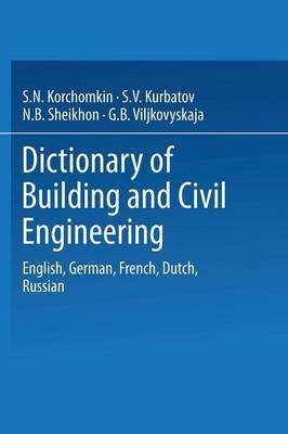 Dictionary of Building and Civil Engineering: English, German, French, Dutch, Russian