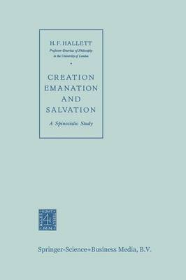 Creation Emanation and Salvation: A Spinozistic Study
