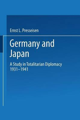 Germany and Japan: A Study in Totalitarian Diplomacy 1933-1941