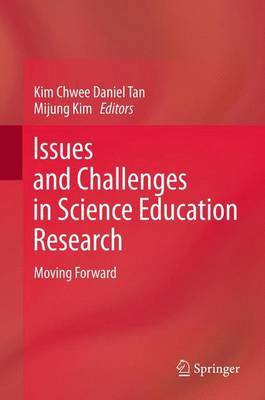 Issues and Challenges in Science Education Research: Moving Forward