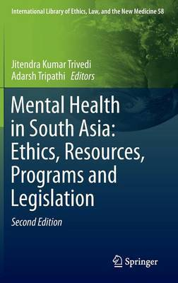 Mental Health in South Asia: Ethics, Resources, Programs and Legislation: 2015