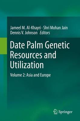 Date Palm Genetic Resources and Utilization: Volume 2: Asia and Europe