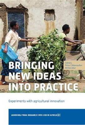 Bringing New Ideas into Practice: Experiments with Agricultural Innovation