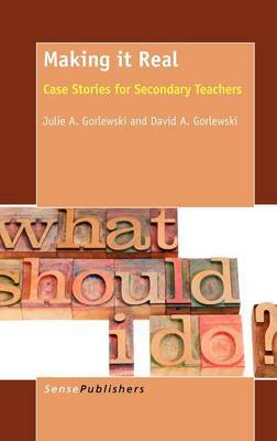 Making It Real: Case Stories for Secondary Teachers